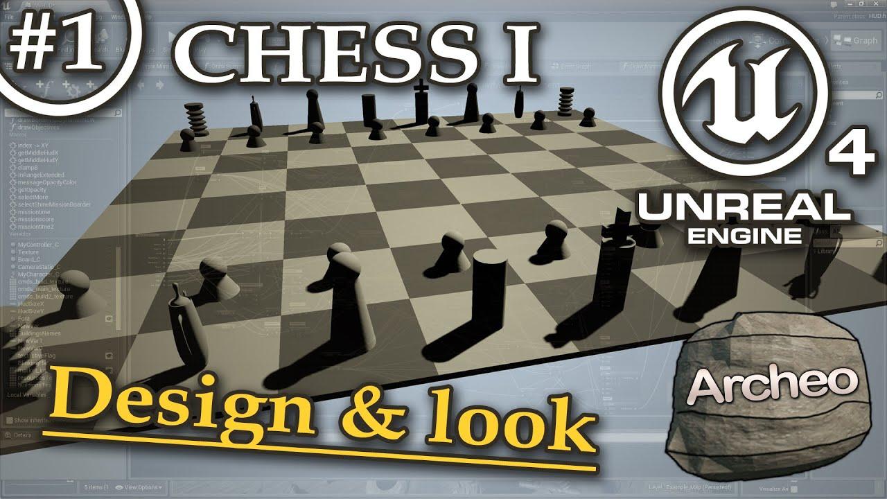 Unreal Engine 4 Tutorial #1 - Start Chess (part 1)