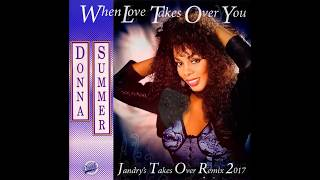 Donna Summer-When Love Takes Over You (Jandry's Takes Over Remix 2017) Video