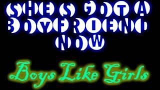 She's got a boyfriend now- Boys Like GIrls - High Quality with Lyrics!!!