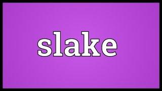Slake Meaning
