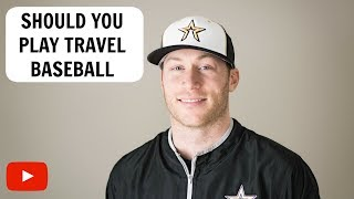 Should You Play Travel Baseball?