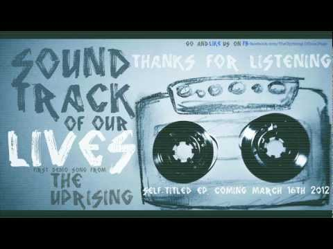 "The Uprising ""Soundtrack Of Our Lives"" first demo"