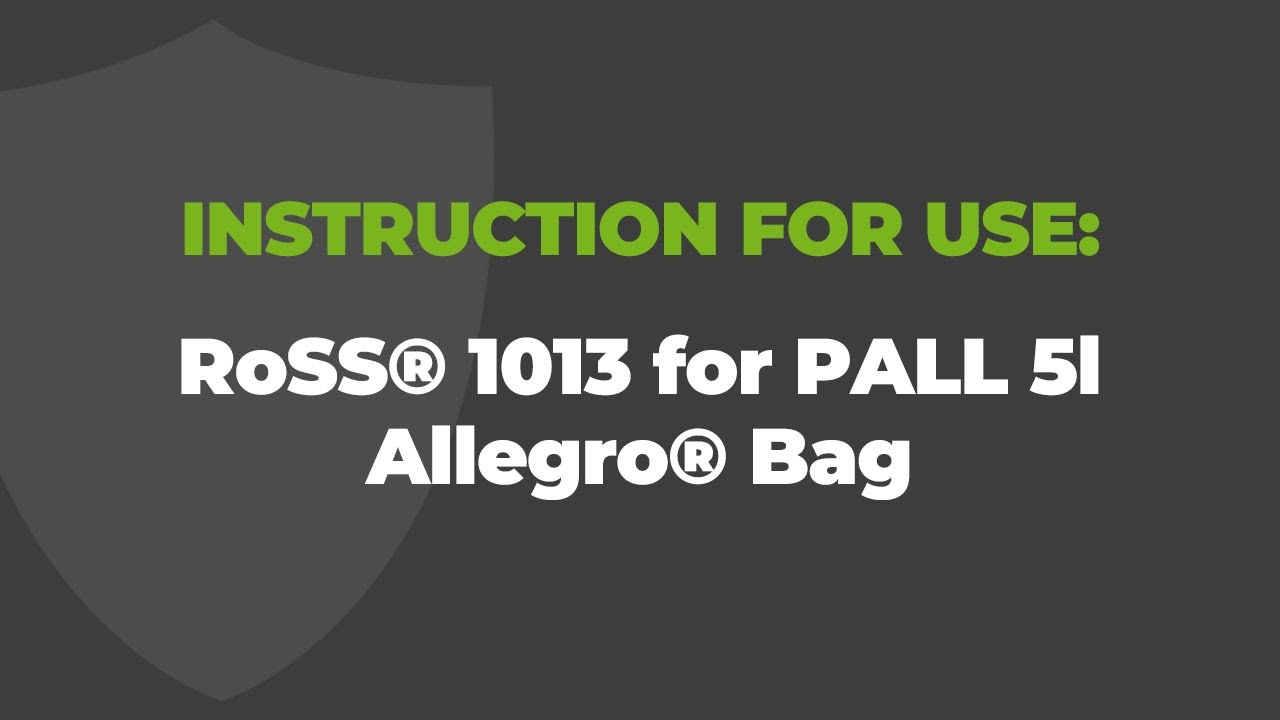 Instruction for use with RoSS® 1013 for PALL 5l Allegro® Bag