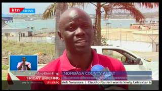 47 Days Of Accountability: Analysis of Auditor general's report on Mombasa County