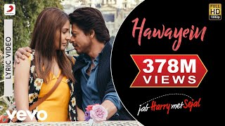 Hawayein   Official Lyric Video | Anushka | Shah Rukh | Pritam | Arijit