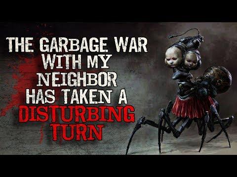 """The Garbage War With My Neighbor Has Taken A Disturbing Turn"" Creepypasta"