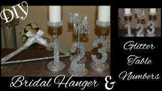 DIY: How to make Wedding Glitter Table Numbers & Bridal & Bridesmaid Hangers | Headtable| Reception