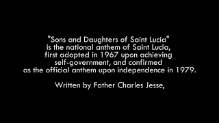 Sons & Daughters Of Saint Lucia (Saint Lucia's National Anthem)