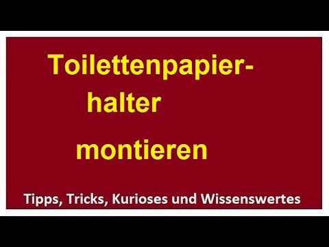 Toilettenpapierhalter installieren anbringen montieren Anleitung Papierhalter Montage