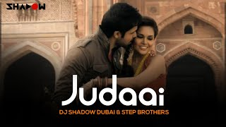 Jannat 2 | Judaai | DJ Shadow Dubai & Step Brothers Remix