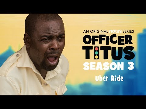 Officer Titus Season 3 : Oga Titus & Apko End An Uber Ride