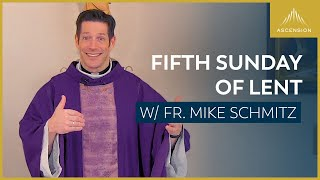 Fifth Sunday of Lent – Mass with Fr. Mike Schmitz