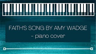 Faith's Song   Amy Wadge   Piano Cover By Melodies By T
