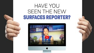 Have You Seen the New SURFACES REPORTER?