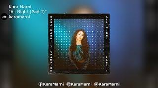 "Kara Marni | ""All Night (Part I)"""