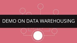 Demo on Data Warehousing | Data Warehouse Concepts | Data Warehouse Tutorial | Edureka