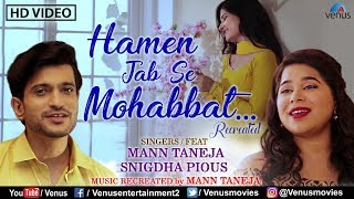 Hamen Jab Se Mohabbat - Recreated | Mann Taneja & Snigdha Pious | Bollywood Romantic Love Song