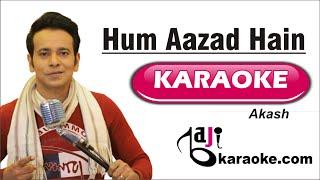 Hum Aazad Hain | Video Karaoke Lyrics | Akash   - YouTube