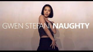 GWEN STEFANI - NAUGHTY / Choreography. HAZEL