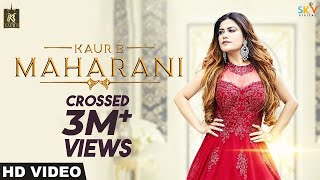 Kaur B - Maharani (Full Song) | Latest Punjabi Song 2018