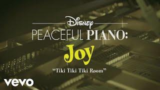 Disney Peaceful Piano - The Tiki, Tiki, Tiki Room (Disney Peaceful Piano)