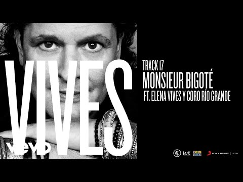 Letra Monsieur Bigoté - Carlos Vives Ft Elena Vives y Río Grande Music Sc