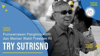 Profil Try Sutrisno - Purnawirawan Panglima ABRI dan Mantan Wakil Presiden Indonesia