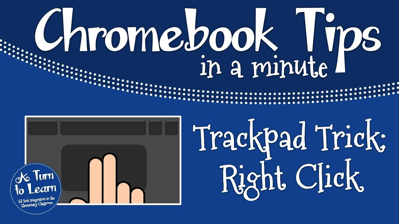 Chromebook: How can you right click on it?