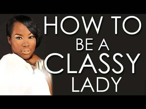 how to be a classy lady