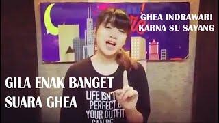 GHEA INDRAWARI - KARNA SU SAYANG (COVER)