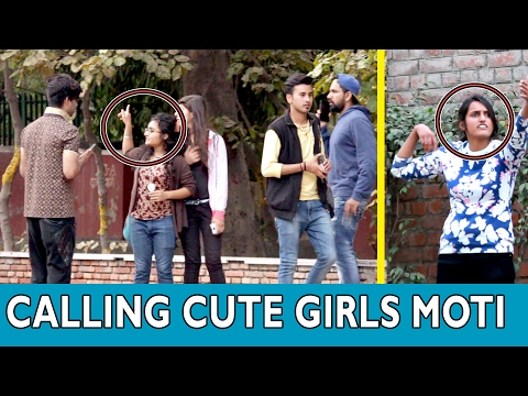 CALLING CUTE GIRLS MOTI PRANK - TST - PRANKS IN INDIA