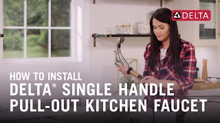How To Install A Delta® Single Handle Pull-Out Kitchen Faucet