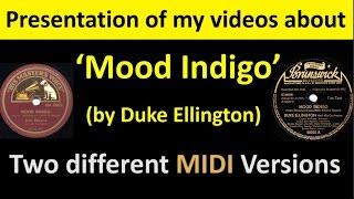 ❤ Presentation of my videos about 'Mood Indigo' (by Duke Ellington) – Two different MIDI Versions ❤