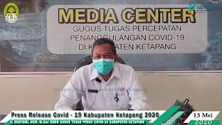 Press Release Covid -19 Kabupaten Ketapang (13 Mei 2020)