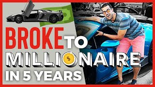 BROKE at 27 MILLIONAIRE by 31 (Here's How)