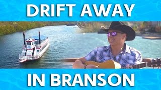 Drift Away in Branson, Missouri Video