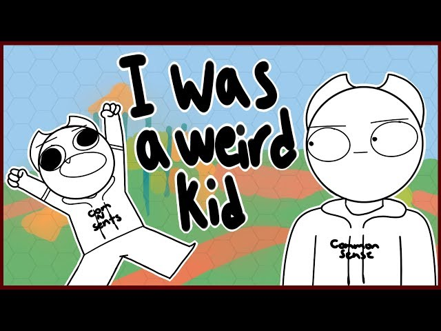 I Was A Weird Kid
