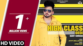 High Class Gedi (Official Video) Harry Khurana | New Song 2018 | White Hill Music