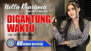 Gambar cover Nella Kharisma Ft. MCP Sysilia - DIGANTUNG WAKTU ( Official Music Video ) [HD]