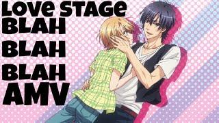 Love Stage Blah Blah Blah AMV