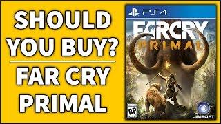 Far Cry Primal - Should You Buy?
