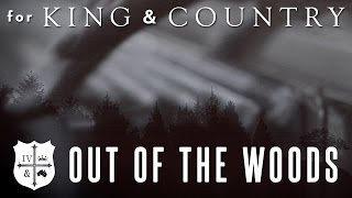 "for KING & COUNTRY - ""Out Of The Woods"" (Taylor Swift Cover)"