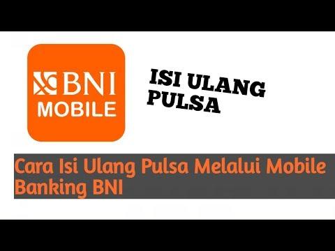 Cara Isi Ulang Pulsa Melalui Mobile Banking BNI