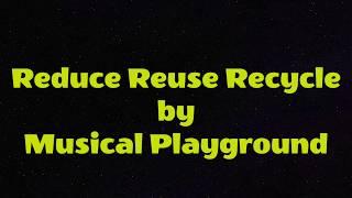 REDUCE REUSE RECYCLE LYRIC VIDEO.