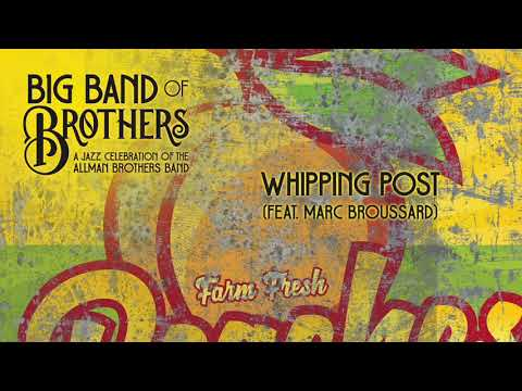 """Big Band Of Brothers - """"Whipping Post"""" (feat. Marc Broussard) [Audio Only]"""