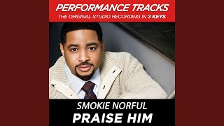 Praise Him (Performance Track In Key Of Eb With Background Vocals)