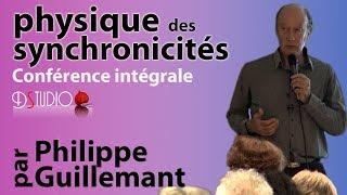La physique de la conscience, physique des synchronicité, Philippe Guillemand