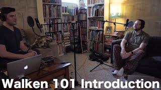 Walken 101 Introduction