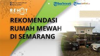 REHAT: Rumah Mewah Fasilitas Lengkap Wilayah Semarang, Cek Harganya