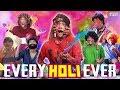 EVERY HOLI EVER : होली | PEOPLE ON HOLI | #Holi #Funny #Bloopers || MOHAK MEET